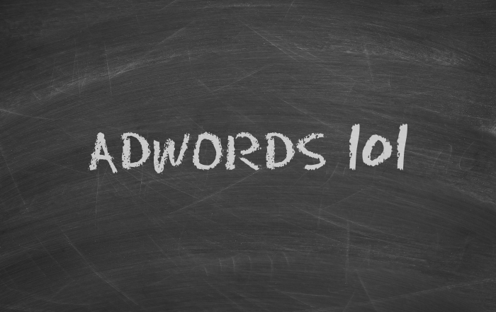 Adwords 101 How to Start Your Campaign on the Right Foot.