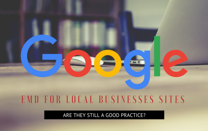 EMD For Local Business Sites: Are They Still A Good Practice?